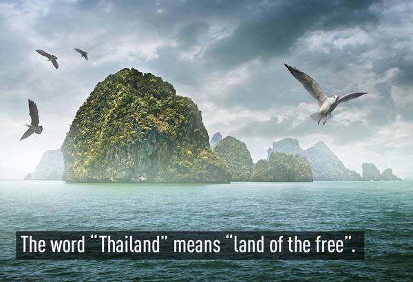 """Từ """"Thái"""" trong tiếng Thái có nghĩa là """"tự do"""" => Thailand có nghĩa là """"vùng đất của tự do"""""""