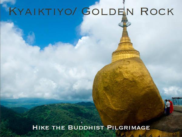 Du lich Myanmar - Golden Rock, Chùa Núi Vàng
