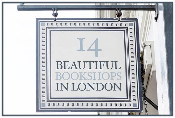Du lich London - 14 thiên đường sách đẹp ngất ngây