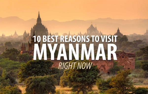 10 lý do tuyệt vời khiến bạn muốn du lịch Myanmar 'ngay và luôn'.