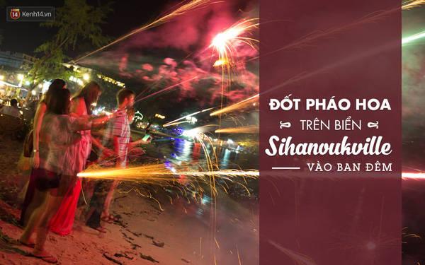 Trước khi đi tàu ra Koh Rong, hãy dành một đêm để đốt pháo hoa trên biển Sihanouk. Pháo hoa ở đây được bày bán công khai và chỉ có giá 2 USD/cây.