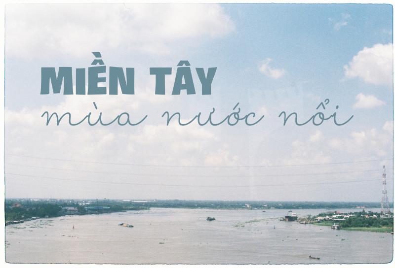 5-trai-nghiem-cho-nguoi-lan-dau-ghe-mien-tay-mua-nuoc-noi-ivivu-1